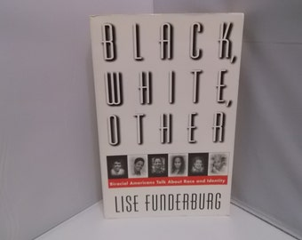 Biracial Americans-Black,White,Other- by Lise Funderburg