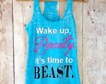 Wake Up Beauty It's Time To Beast Tank Top. Workout Tank Top. Workout Shirt. Gym Tank Top. Racerback Burnout Tank Top. Gym Shirt