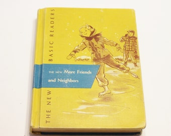 The New Basic Readers: The New More Firends and Neighbors (1956) - Vintage Book, Story Book