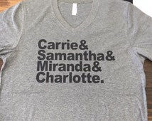 Carrie & Samantha and Miranda and Charlotte Sex and the City SATC Shirt