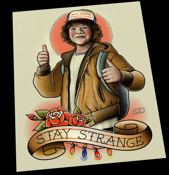Dustin stay strange stranger things art print for Eleven tattoo stranger things