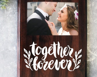 Together Forever Picture Frame Gift For Her Gift For Him Bridal Shower Wedding Gift
