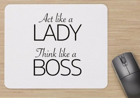 Mouse Pad, Act Like a Lady Think Like a Boss Mouse pad