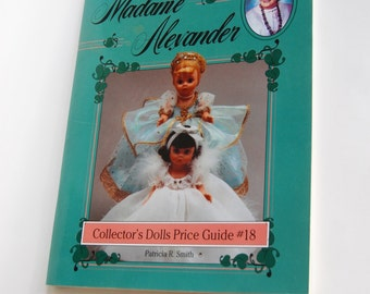 Vintage Book, Madame Alexander Collector's Dolls Price Guide #18