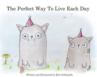 The Perfect Way To Live Each Day - short children's book-
