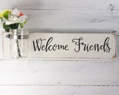 Welcome Friends Wood Sign With Mason Jar- Ivory  With Black Hand Painted Lettering- French Chic- Shabby- Country Decor