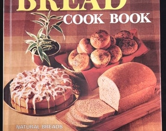 1973 Better Homes and Gardens Bread Cook Book
