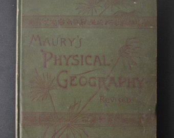 1891 Maury's Physical Geography Book