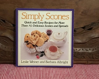 Simply Scones Cookbook Scones and Spreads by Weiner Albright