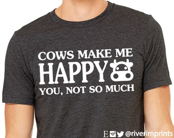 COWS make ME HAPPY, short sleeve tee shirt, Cows make me happy, you not so much graphic t-shirt