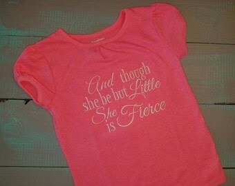 And though she be little she is fierce shirt