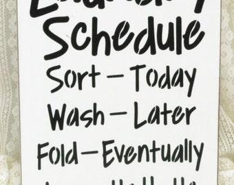 Laundry Schedule, Iron-Ha Ha Ha!  Laundry Room Decor, Laundry Room Sign 9x12 Sign