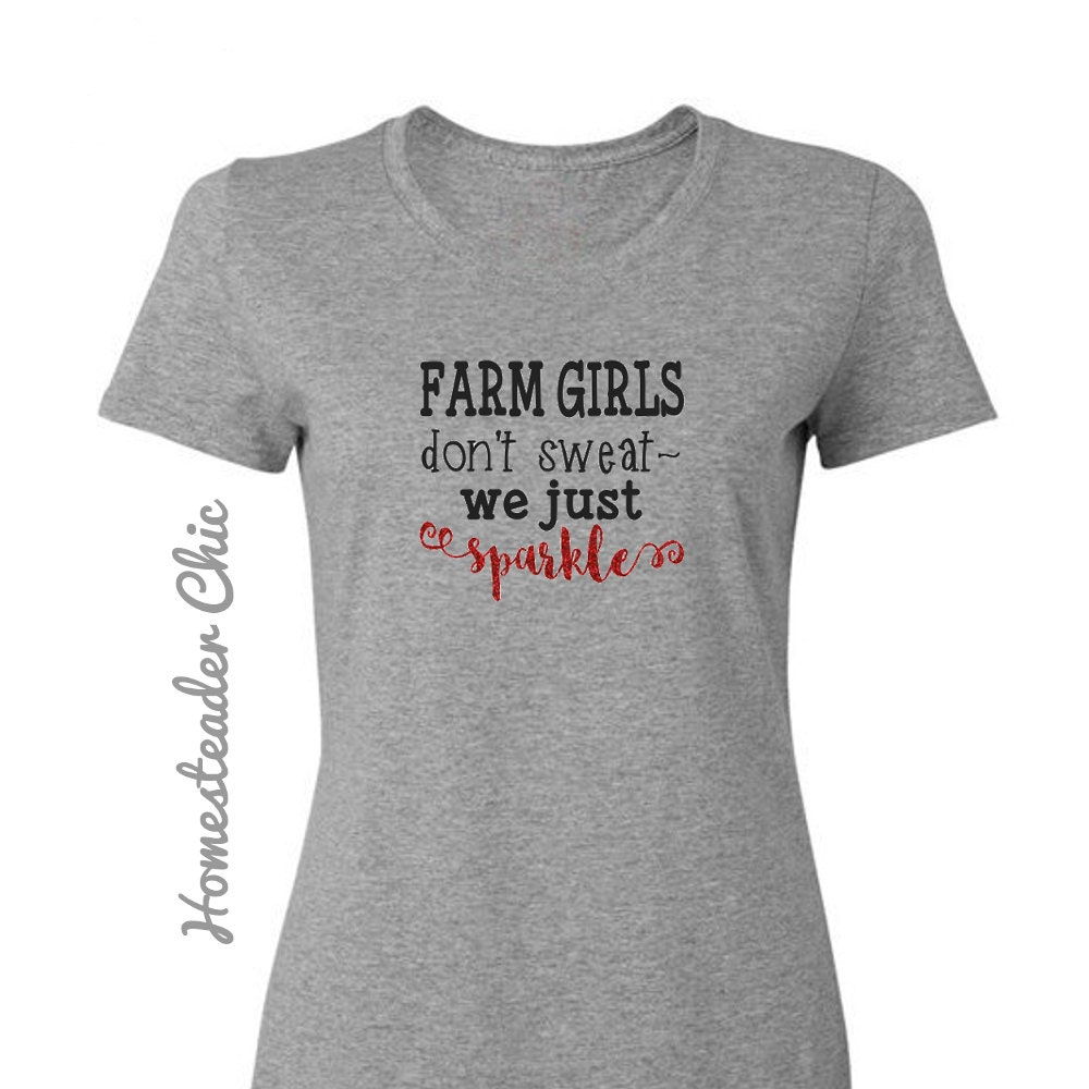 Farm girls don 39 t sweat we just sparkle gray t shirt for T shirts that don t show sweat