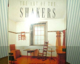 Vintage book: the ART of the SHAKERS- 1989 book about Shaker life and art they created- Simple living- Simple art- classic Shaker style