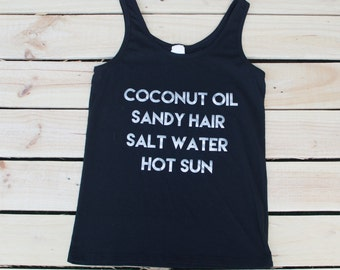 Beach Tank -  Swimsuit Cover Up - Summer Tank - Beach Cover Up - Vacation Shirt - Hair Don't Care - Sandy Hair Salt Water - Coconut Oil