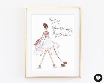 """Printable Art. """"Life is too short, buy the shoes"""" Quote. Fashion Illustration. Instant Download."""