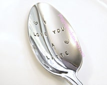 I Love You A Latte with Floating Hearts- Custom Hand stamped Spoon, for your coffee love.