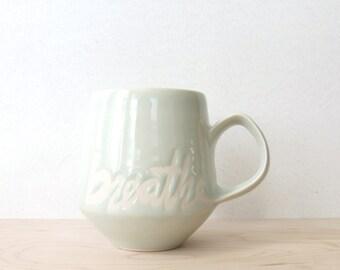 Mint Green Breathe Mug. Glossy turquoise green. Text. Tea or coffee mug. Unique. Handmade. Yoga mug. Modern kitchen. MADE TO ORDER 4-6 weeks