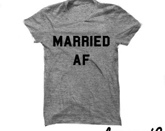 Married AF Shirt; Wife Shirt
