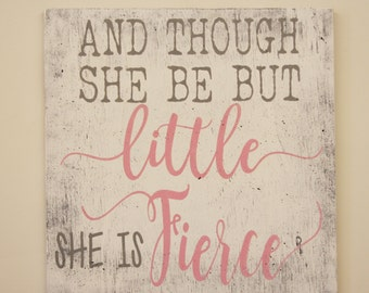 And Though She Be But Little She Is Fierce Wood Sign Girls Nursery Wall Decor Wall Art Vintage Nursery Shabby Chic Nursery Pink And Gray