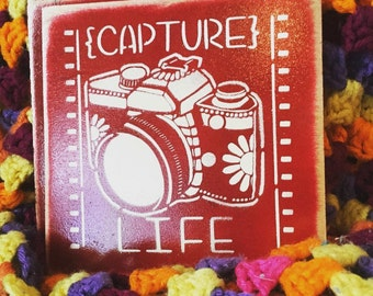 Capture Life Painted Wooden Sign