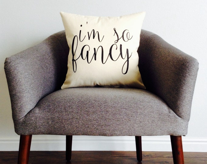 I'm So Fancy Pillow - Home Decor, Gift for Her, Gift for Mom, Cushion Cover, Throw Pillow, Funny, Mothers Day Gift