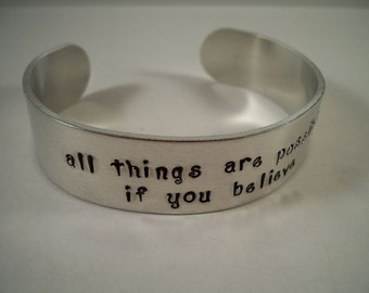 All Things Are Possible If You Believe, Hand Stamped Aluminum Cuff Bracelet