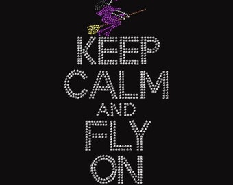 Keep Calm and Fly Halloween on Rhinestone Iron on TransferTNYA
