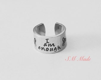 I am enough inspirational ring cuff   - hand stamped ring - very sturdy ring - great gift - fun piece of jewelry - self reminder - i can do