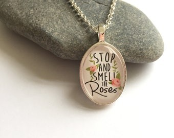 Stop and smell the roses necklace