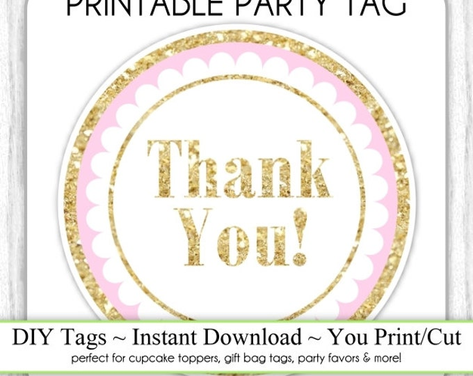 Instant Download - Pink and Gold Glitter Thank You Printable Party Tag, Cupcake Topper, DIY, You Print, You Cut