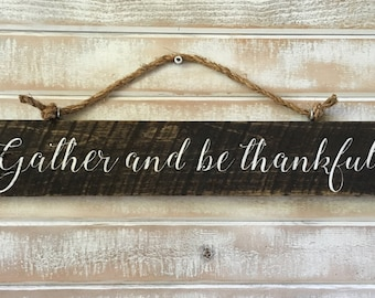 Thankful, gather, home decor, gather and be thankful, kitchen decor, dining room decor, reclaimed wood sign, thanksgiving, family
