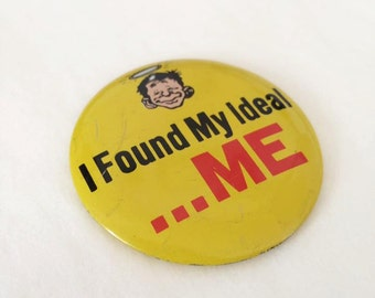 VINTAGE I Found My Ideal ... ME Badge