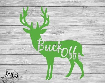 Buck Off Deer Decal, Deer Decal, Hunting Decal, Buck Off Deer Laptop Decal, Buck Off Tumbler Decal, Deer, Buck - You choose size and color