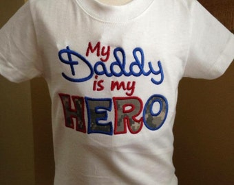 My Daddy is my HERO appliqued shirt