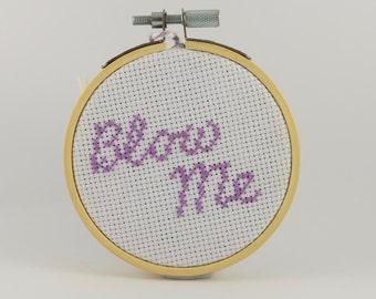 Blow Me Handmade Cross Stitch Hoop