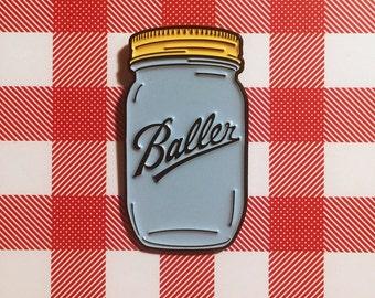 Baller Enamel Pin or Refrigerator Magnet