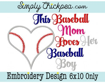 Embroidery Design - This Baseball Mom Loves Her Baseball Boy - Baseball Heart Appliqué - Perfect Size for Shirts - For 6x10 Hoops Only