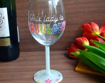 Fabulous wine glass, 50th birthday gift, 40th birthday gift, wine glasses, 50 and fabulous, 40 and fabulous, best friend, gift for her