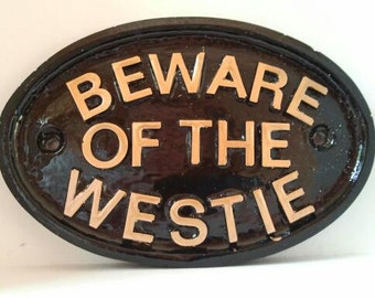 Beware Of The Westie, west highland terrier, dog house