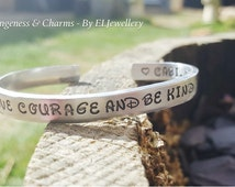 """Hand Stamped 'Have Courage and Be Kind' 1/4"""" Aluminium Cuff Bracelet, Cinderella, Inspirational, Fairytale, Stamped Metal, Stamped Jewellery"""
