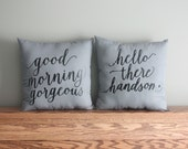 """16""""x16"""" Gray Hello There Handsome Pillow/Good morning gorgeous pillow/His and Hers Pillows/Wedding gift/Couple Pillows/Husband wife Pillows"""