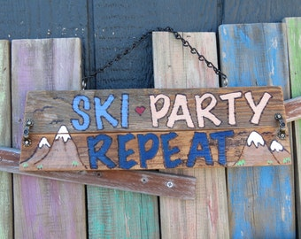 Ski Party Repeat sign, cabin decor, ski lodge decor, rustic ski gift - ready to ship!