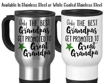 Travel Mug, Only The Best Grandpas Get Promoted To Great Grandpa Baby Announcement Great Grandpa Gift, Stainless Steel, 14 oz - Gift Idea