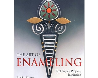 The Art of Enameling Techniques, Projects, Inspiration by Linda Darty Book WA 580-072