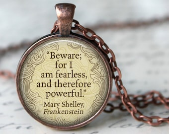 """FRANKENSTEIN pendant Necklace """"Beware for I am fearless..."""" Mary Shelley Literary Quote Jewelry Gifts for Book and Art Lovers"""
