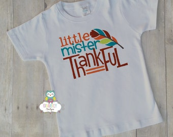 Little Mister Thankful Thanksgiving Shirt, Boy Thanksgiving, Boy Turkey Shirt, Thanksgiving Shirt, Boy First Thanksgiving