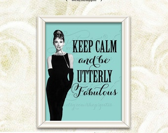 Keep Calm and be utterly fabulous. Wall art prints Audrey Hepburn quote, home decor, instant download, quote cards, printable. 8x10 Set of 2