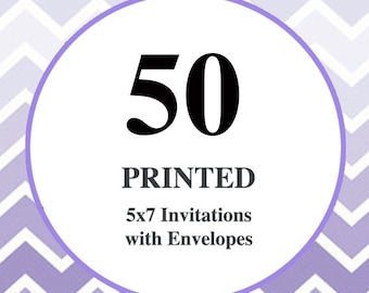 50 Printed Invitations / 5x7 on 110lb card stock / Free white envelopes included