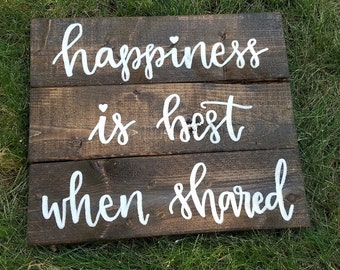 Happiness Is Best When Shared Slatted Wood Sign